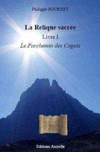 La Relique Sacrée Livre I: Le Parchemin des Cagots de Philippe Pourxet aux Editions Assyelle couv_Relique-198x300